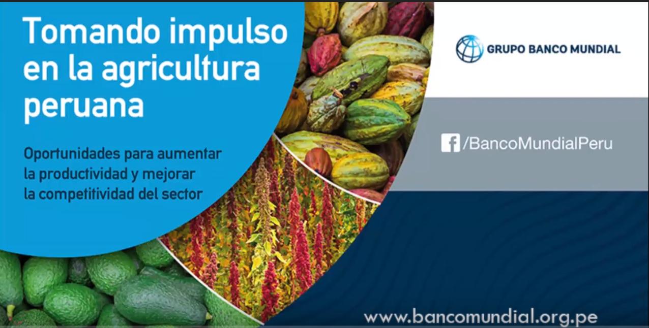 Repetición: Presentación del informe: Tomando impulso en la agricultura peruana